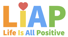 Life Is All Positive - LIAP